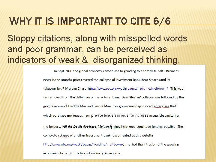WHY IT IS IMPORTANT TO CITE 6/6 Sloppy citations, along with misspelled words and