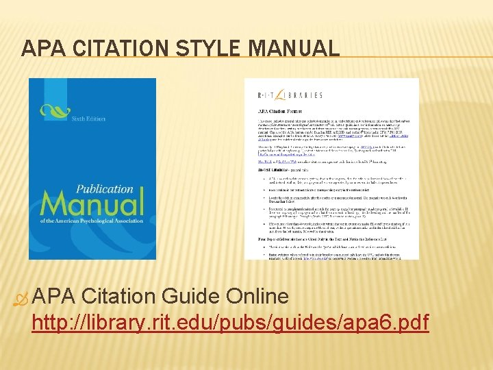 APA CITATION STYLE MANUAL APA Citation Guide Online http: //library. rit. edu/pubs/guides/apa 6. pdf