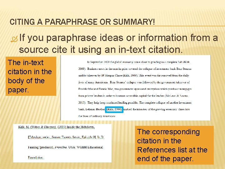 CITING A PARAPHRASE OR SUMMARY! If you paraphrase ideas or information from a source
