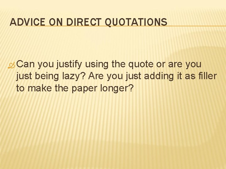 ADVICE ON DIRECT QUOTATIONS Can you justify using the quote or are you just