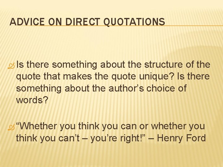 ADVICE ON DIRECT QUOTATIONS Is there something about the structure of the quote that