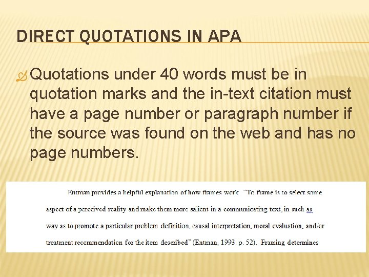 DIRECT QUOTATIONS IN APA Quotations under 40 words must be in quotation marks and