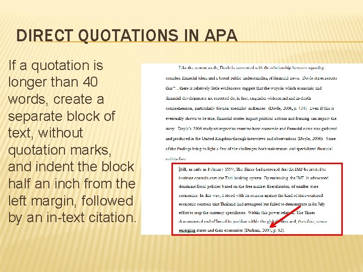 DIRECT QUOTATIONS IN APA If a quotation is longer than 40 words, create a