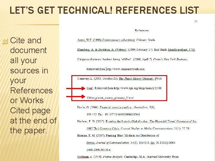 LET'S GET TECHNICAL! REFERENCES LIST Cite and document all your sources in your References