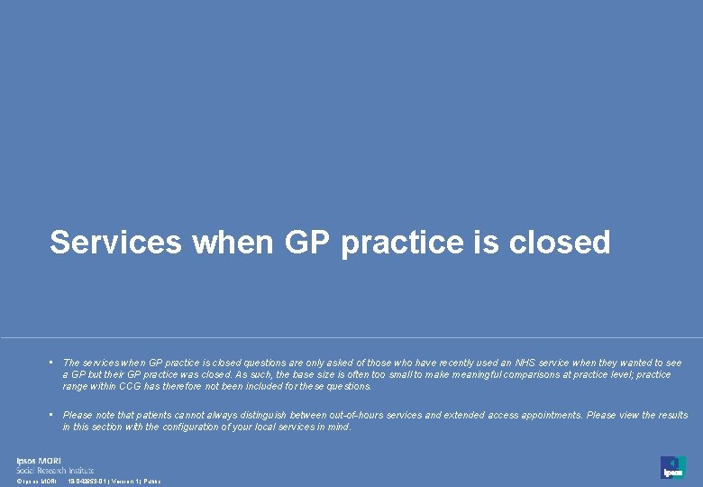 Services when GP practice is closed • The services when GP practice is closed
