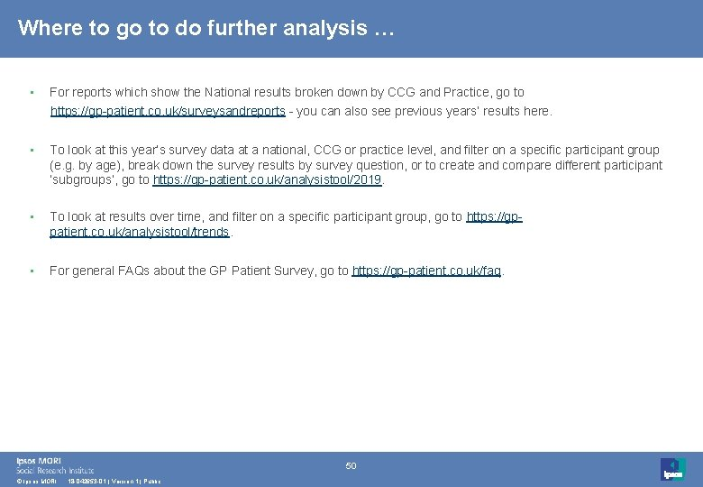 Where to go to do further analysis … • For reports which show the