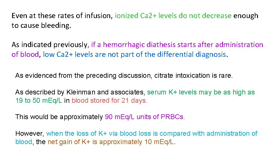 Even at these rates of infusion, ionized Ca 2+ levels do not decrease enough