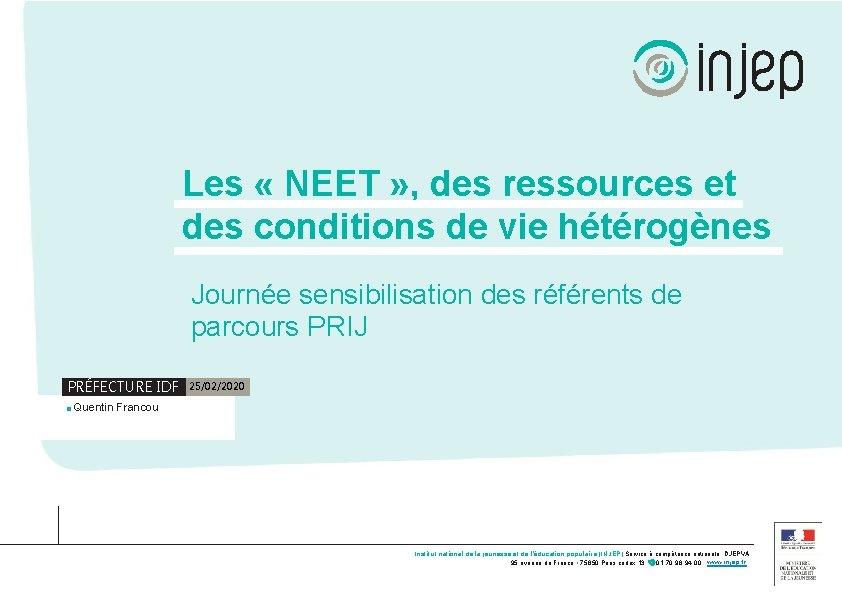 Les « NEET » , des ressources et des conditions de vie hétérogènes Journée