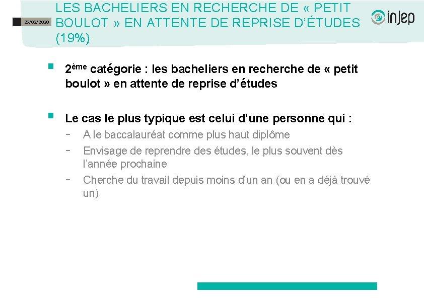 25/02/2020 LES BACHELIERS EN RECHERCHE DE « PETIT BOULOT » EN ATTENTE DE REPRISE