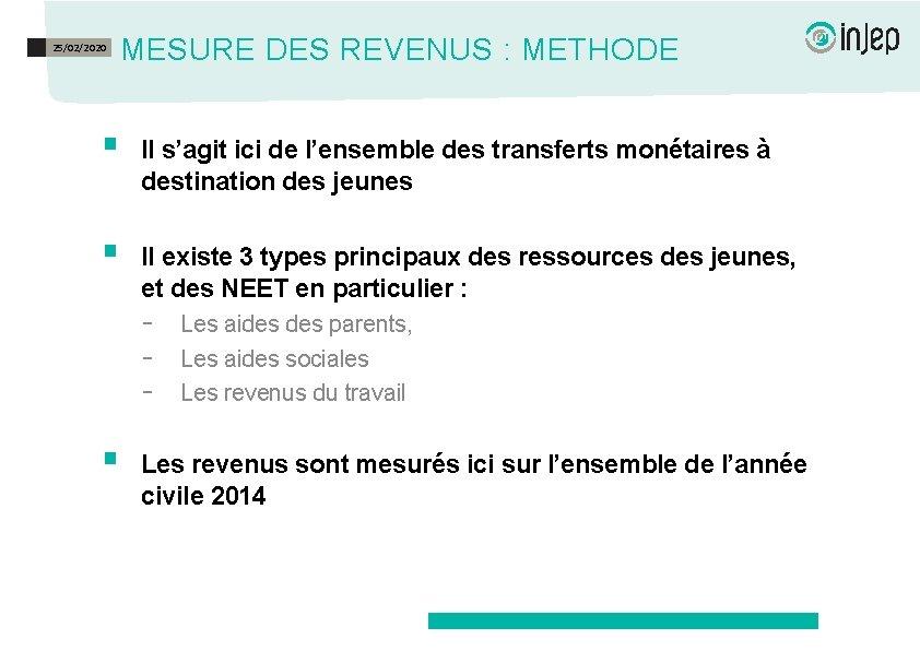 25/02/2020 MESURE DES REVENUS : METHODE § Il s'agit ici de l'ensemble des transferts