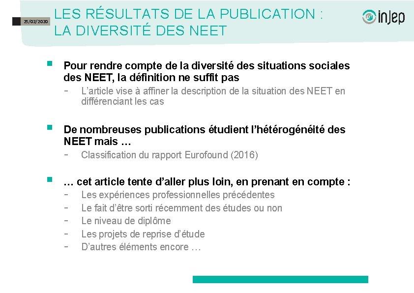25/02/2020 § LES RÉSULTATS DE LA PUBLICATION : LA DIVERSITÉ DES NEET Pour rendre