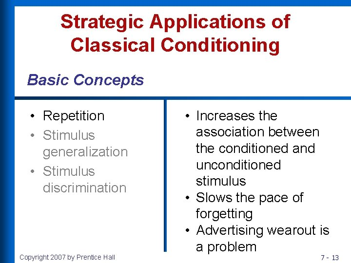 Strategic Applications of Classical Conditioning Basic Concepts • Repetition • Stimulus generalization • Stimulus