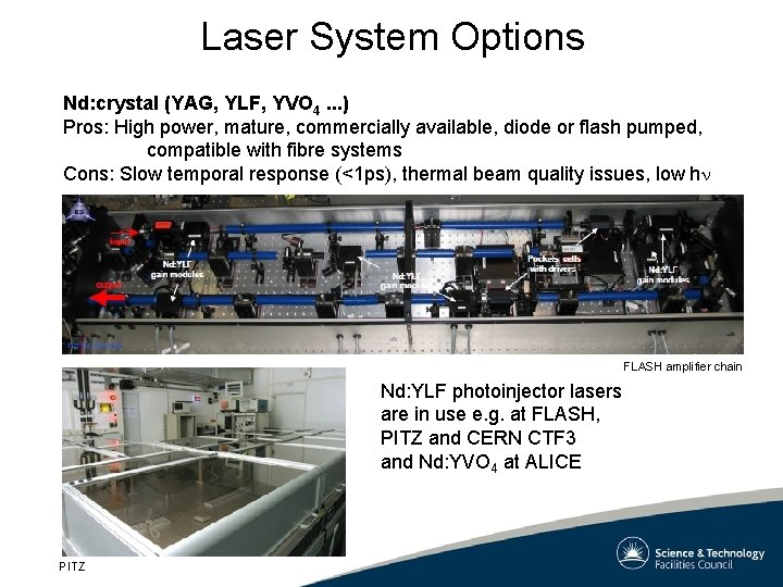 Laser System Options Nd: crystal (YAG, YLF, YVO 4. . . ) Pros: High