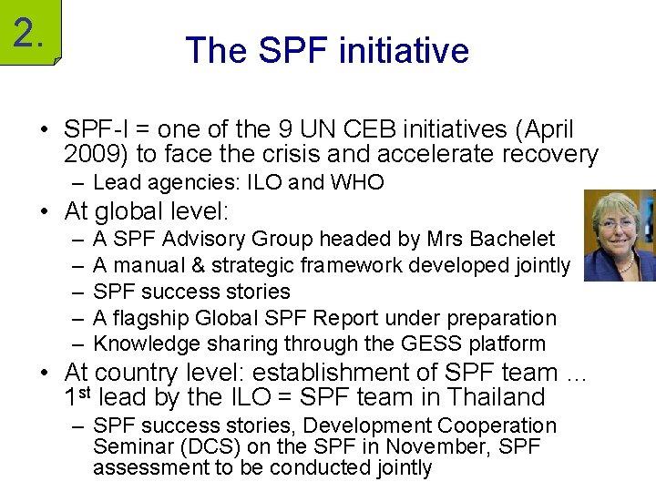 2. The SPF initiative • SPF-I = one of the 9 UN CEB initiatives