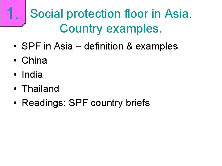 1. • • • Social protection floor in Asia. Country examples. SPF in Asia