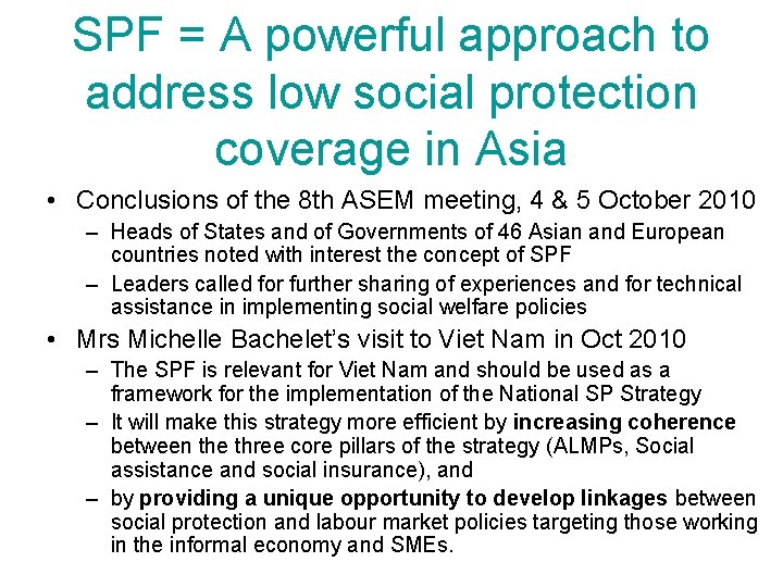 SPF = A powerful approach to address low social protection coverage in Asia •