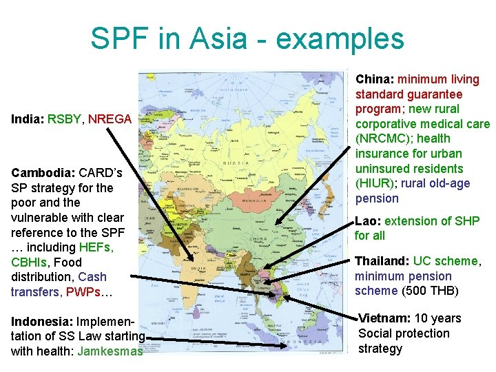 SPF in Asia - examples India: RSBY, NREGA Cambodia: CARD's SP strategy for the