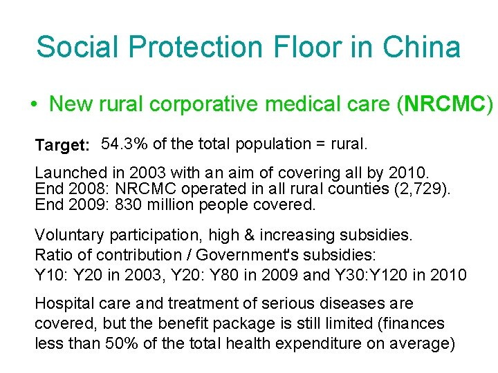 Social Protection Floor in China • New rural corporative medical care (NRCMC) Target: 54.