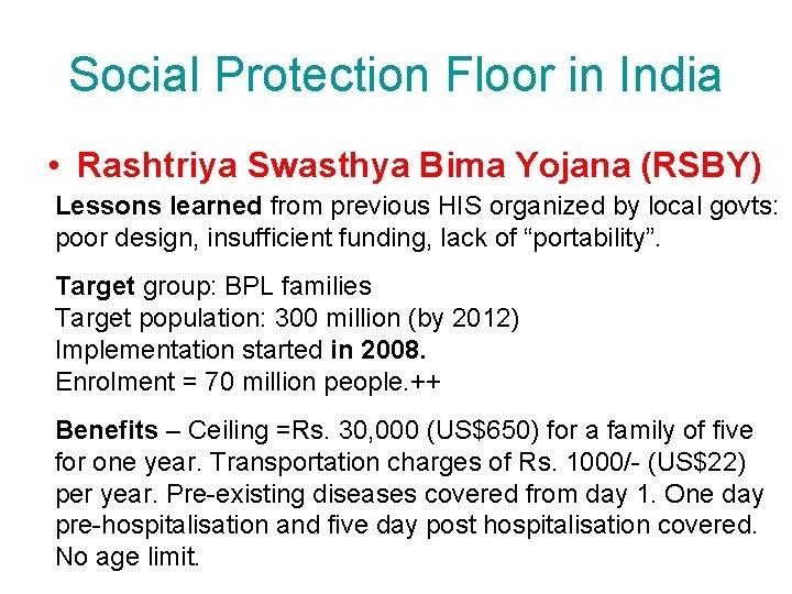 Social Protection Floor in India • Rashtriya Swasthya Bima Yojana (RSBY) Lessons learned from