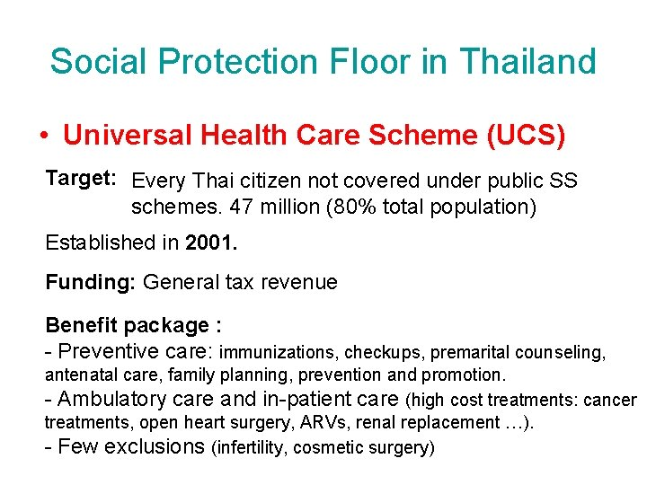Social Protection Floor in Thailand • Universal Health Care Scheme (UCS) Target: Every Thai