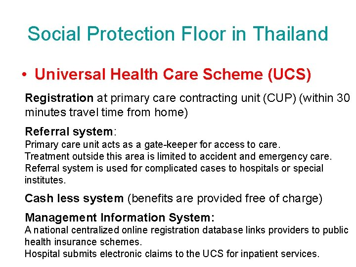 Social Protection Floor in Thailand • Universal Health Care Scheme (UCS) Registration at primary