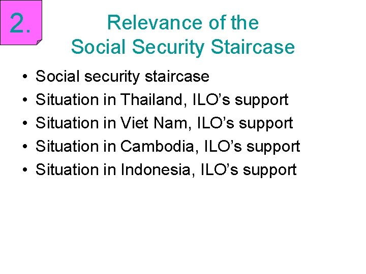 2. • • • Relevance of the Social Security Staircase Social security staircase Situation