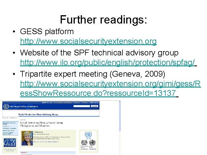 Further readings: • GESS platform http: //www. socialsecurityextension. org • Website of the SPF