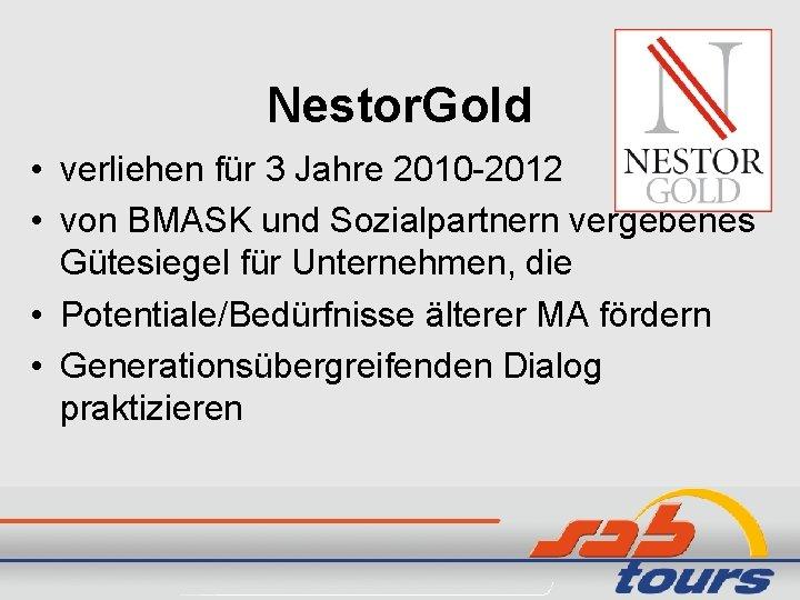 Nestor. Gold • verliehen für 3 Jahre 2010 -2012 • von BMASK und Sozialpartnern
