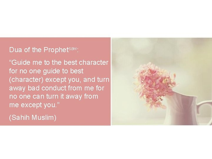 "Dua of the Prophetsaw: ""Guide me to the best character for no one guide"