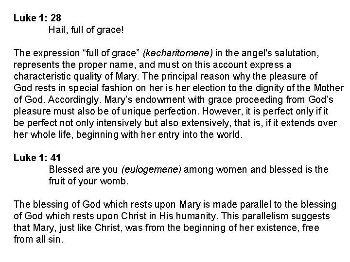 """Luke 1: 28 Hail, full of grace! The expression """"full of grace"""" (kecharitomene) in"""