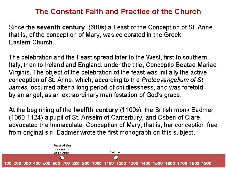 The Constant Faith and Practice of the Church Since the seventh century (600 s)