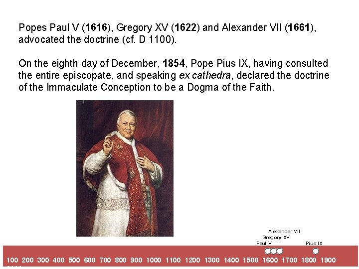 Popes Paul V (1616), Gregory XV (1622) and Alexander VII (1661), advocated the doctrine