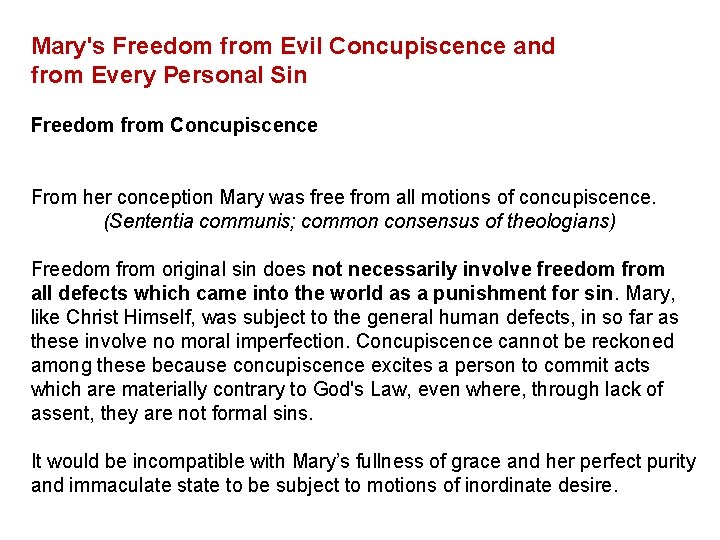 Mary's Freedom from Evil Concupiscence and from Every Personal Sin Freedom from Concupiscence From