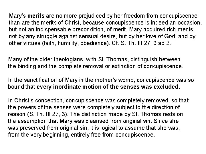 Mary's merits are no more prejudiced by her freedom from concupiscence than are the