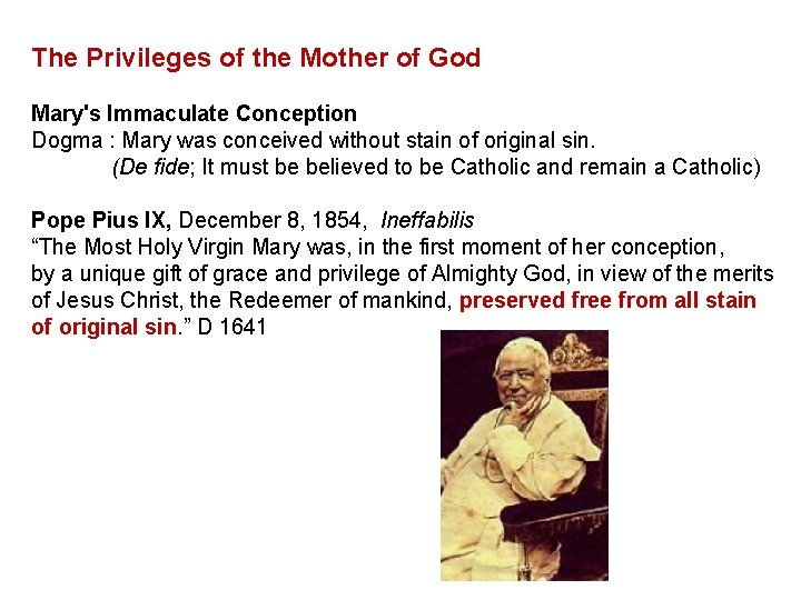 The Privileges of the Mother of God Mary's Immaculate Conception Dogma : Mary was