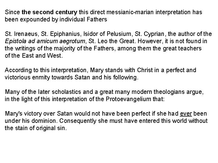 Since the second century this direct messianic-marian interpretation has been expounded by individual Fathers