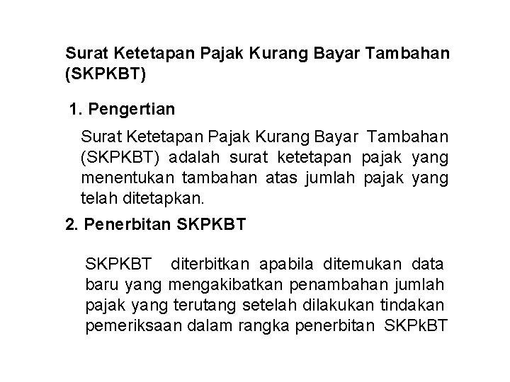 Surat Ketetapan Pajak Kurang Bayar Tambahan (SKPKBT) 1. Pengertian Surat Ketetapan Pajak Kurang Bayar