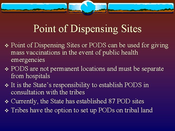 Point of Dispensing Sites or PODS can be used for giving mass vaccinations in