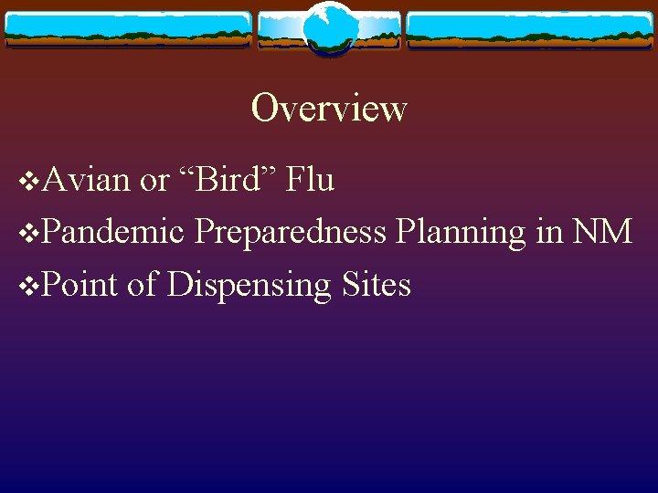"""Overview v. Avian or """"Bird"""" Flu v. Pandemic Preparedness Planning in NM v. Point"""