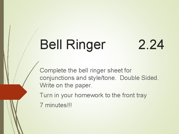 Bell Ringer 2. 24 Complete the bell ringer sheet for conjunctions and style/tone. Double