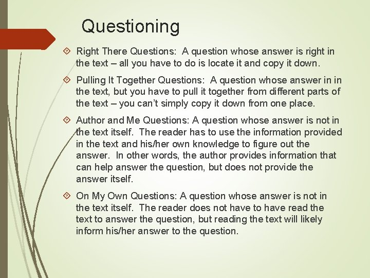 Questioning Right There Questions: A question whose answer is right in the text –