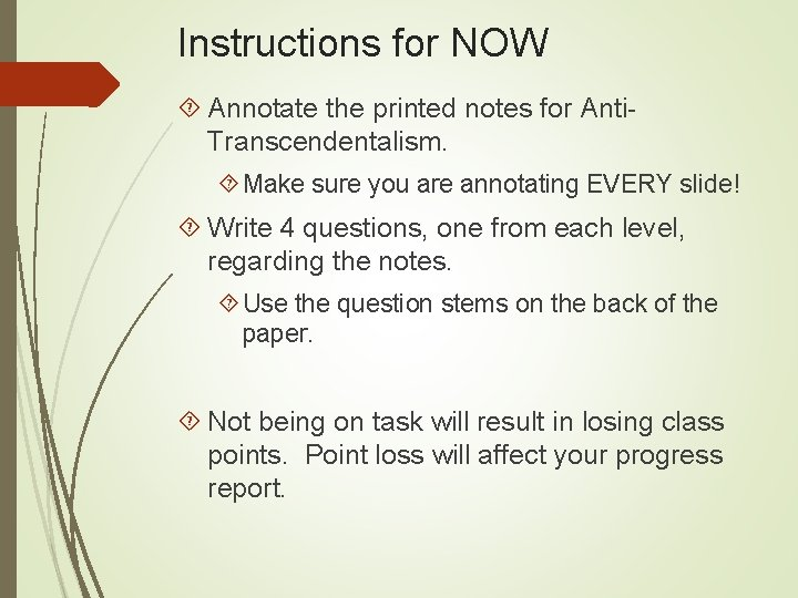Instructions for NOW Annotate the printed notes for Anti. Transcendentalism. Make sure you are