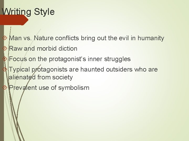 Writing Style Man vs. Nature conflicts bring out the evil in humanity Raw and