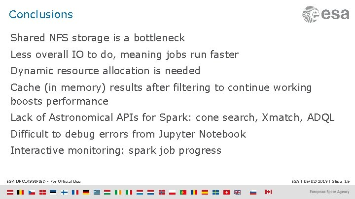 Conclusions Shared NFS storage is a bottleneck Less overall IO to do, meaning jobs