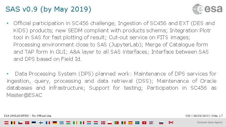 SAS v 0. 9 (by May 2019) • Official participation in SC 456 challenge;