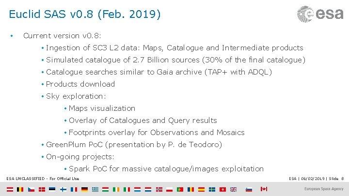 Euclid SAS v 0. 8 (Feb. 2019) • Current version v 0. 8: •