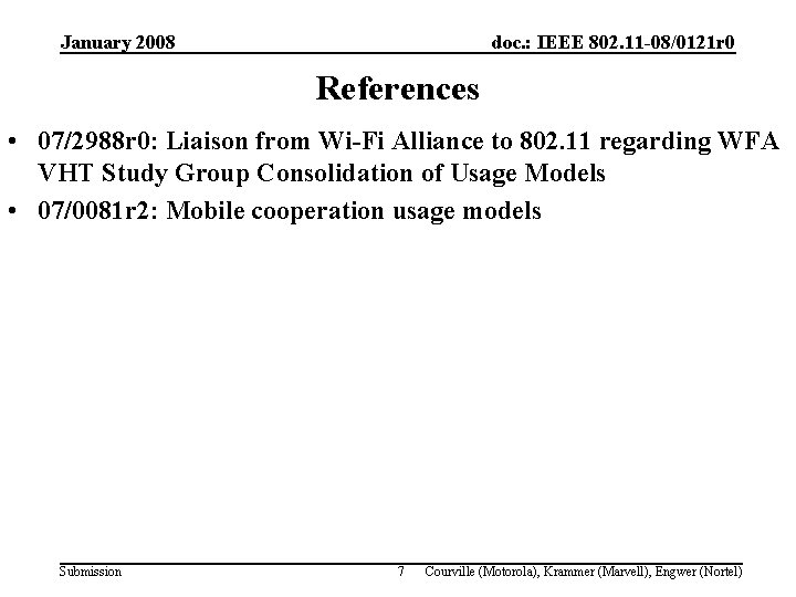 January 2008 doc. : IEEE 802. 11 -08/0121 r 0 References • 07/2988 r