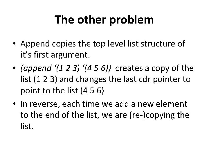 The other problem • Append copies the top level list structure of it's first