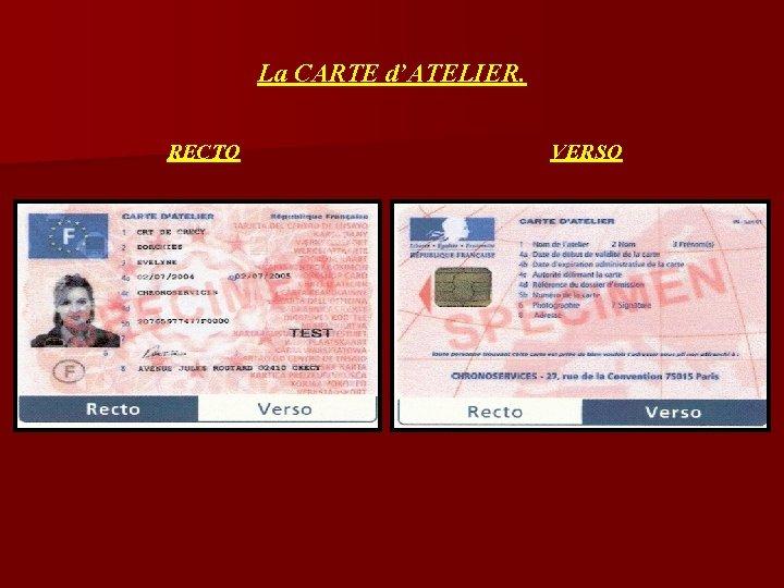 La CARTE d'ATELIER. RECTO VERSO