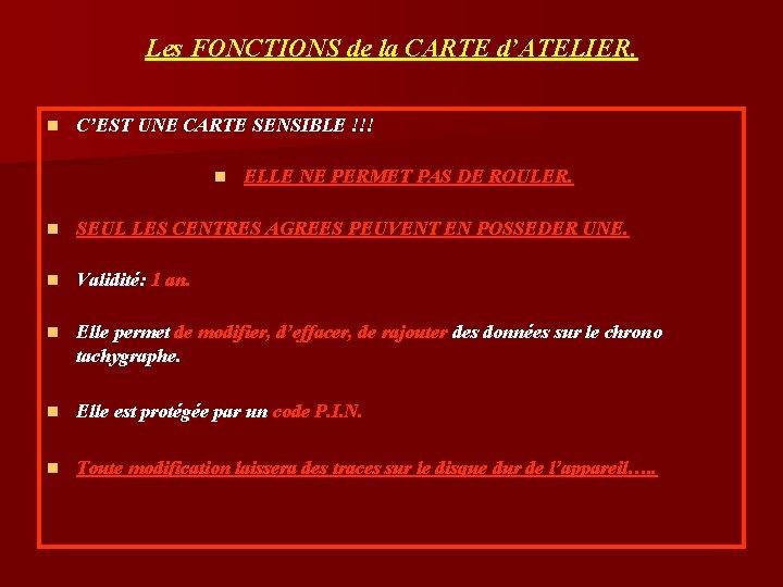 Les FONCTIONS de la CARTE d'ATELIER. n C'EST UNE CARTE SENSIBLE !!! n ELLE